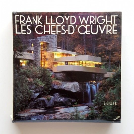 FRANCK LLOYD WRIGHT LES CHEFS D'OEUVRE