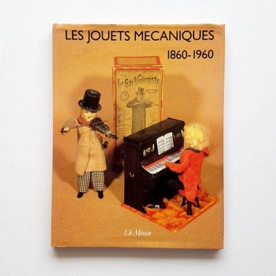 LES JOUETS MECANIQUE 1860 1960