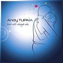 "Andy TUPAIA - CD ""Love Will Always Win"" (Compositeur interprète)"