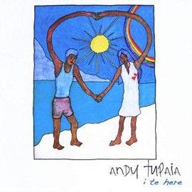 "Andy TUPAIA - CD ""I Te Here"" (Compositeur interprète)"