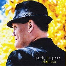 "ANDY TUPAIA - CD ""Mahana"" (Compositeur interprète)"