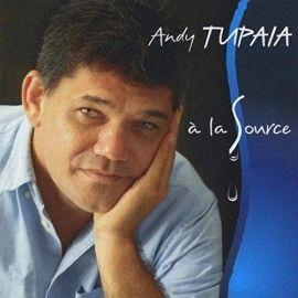 """ANDY TUPAIA - CD """"A la source"""" (Compositeur interprète)"""