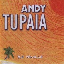 "ANDY TUPAIA - CD ""Ile Vanille"" (Compositeur interprète)"