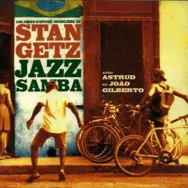 "Stan Getz - Les chefs d'oeuvre Brésiliens  - CD ""jazz Samba"""